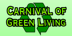 The Blog Carnival of Green Living!